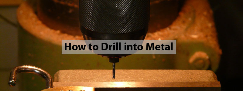 How to Drill into Metal