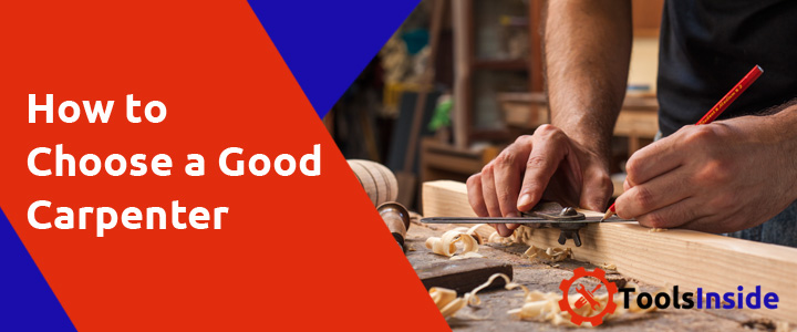 How to Choose a Good Carpenter