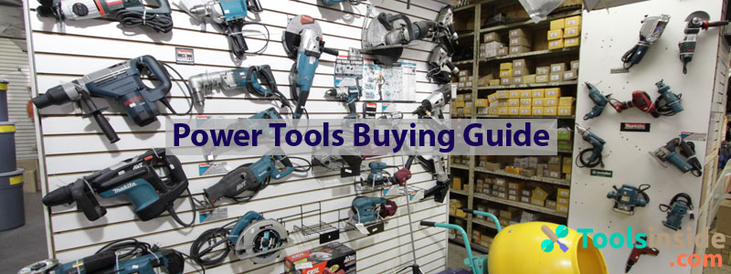Power Tools Buying Guide