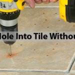 How to Drill a Hole Into Tile Without Cracking – Step by Step Guide