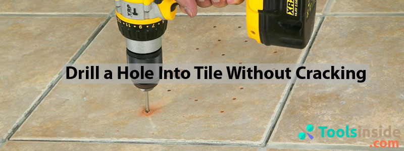 How to Drill a Hole Into Tile
