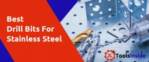 Best Drill Bits for Stainless Steel
