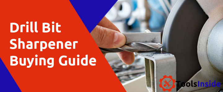 Drill Bit Sharpener Buying Guide