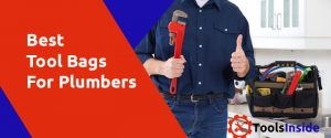 Best Tool Bags For Plumbers